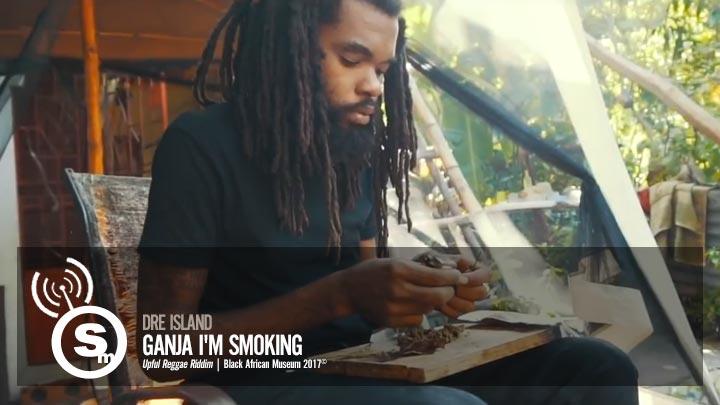 Dre Island - Ganja I'm Smoking