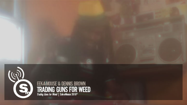 Eek-a-Mouse & Dennis Brown - Trading Guns for Weed