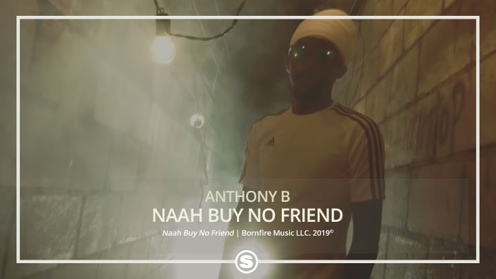 Anthony B - Naah Buy No Friend