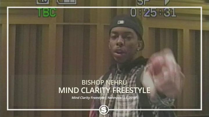 Bishop Nehru - Mind Clarity Freestyle