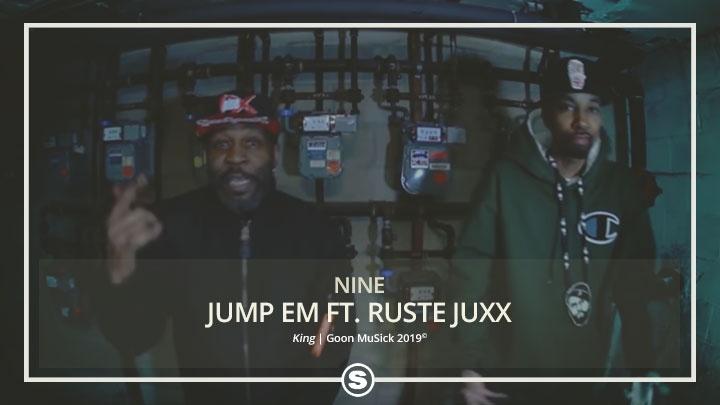 Nine - Jump Em ft. Ruste Juxx