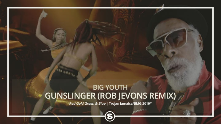 Big Youth - Gunslinger (Rob Jevons Remix)