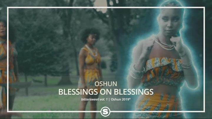 OSHUN - Blessings on Blessings