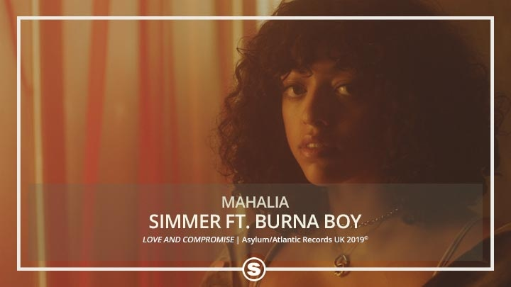 Mahalia - Simmer ft. Burna Boy
