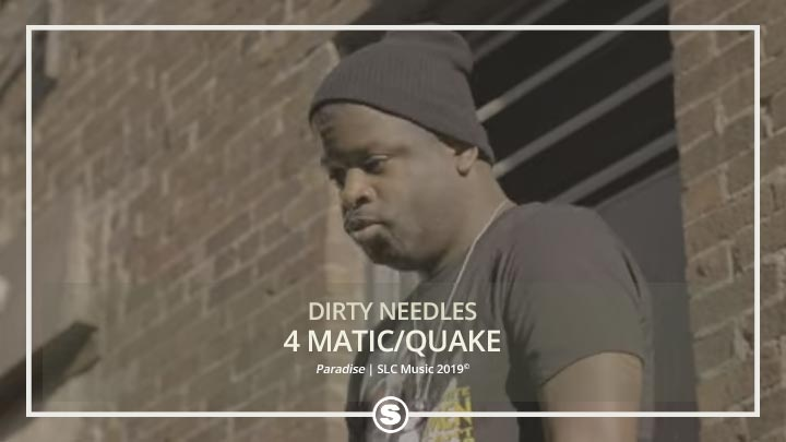 Dirty Needles - 4 Matic/Quake