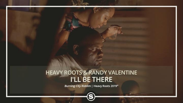 Randy Valentine & Heavy Roots - I'll Be There