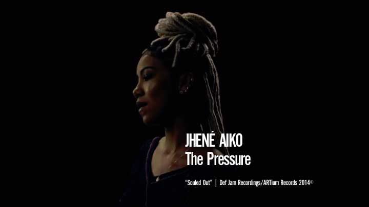 Jhené Aiko - The Pressure