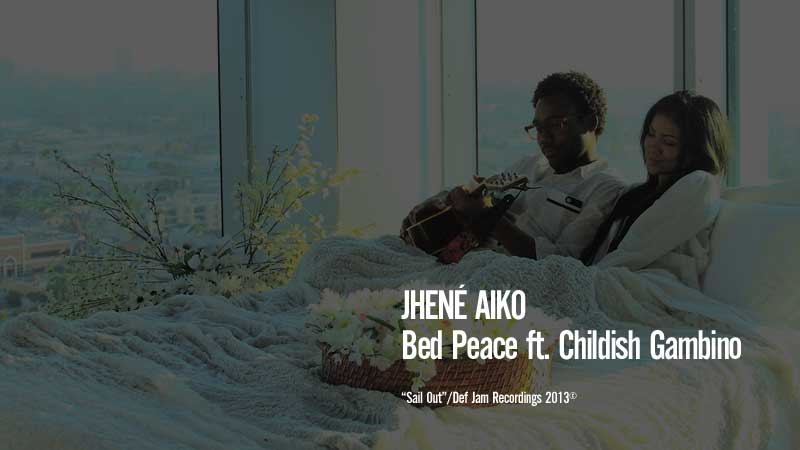 Jhené Aiko - Bed Peace ft. Childish Gambino