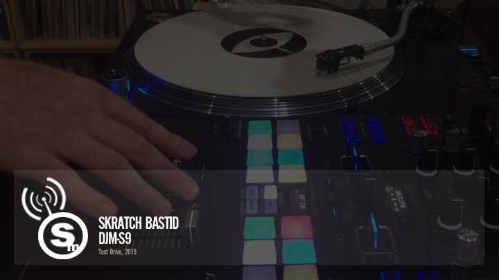 Skratch Bastid - DJM-S9 Test Drive