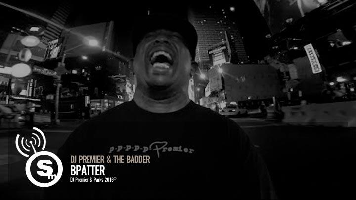 DJ Premier & The Badder - Bpatter