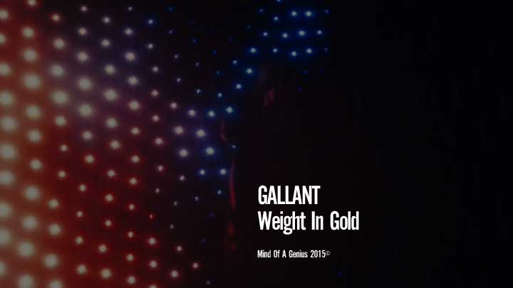 Gallant - Weight In Gold