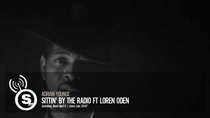 Adrian Younge - Sittin' By The Radio ft Loren Oden