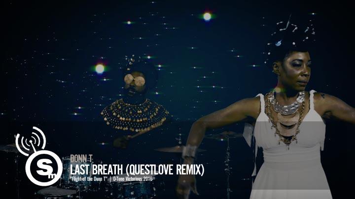 Donn T - Last Breath (Questlove Remix)