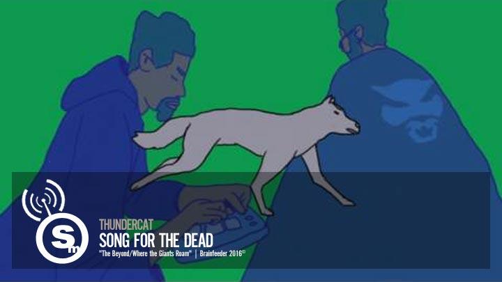 Thundercat - Song For The Dead