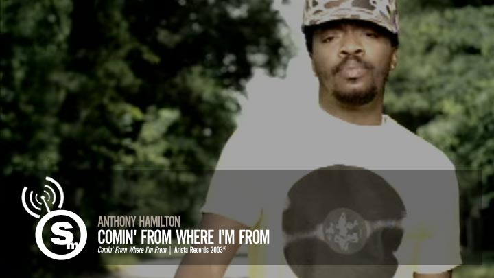 Anthony Hamilton - Comin' From Where I'm From