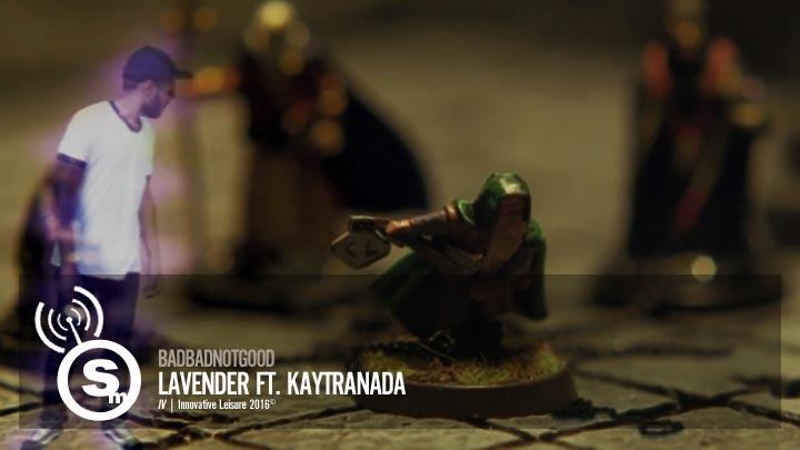 BADBADNOTGOOD - Lavender ft. KAYTRANADA