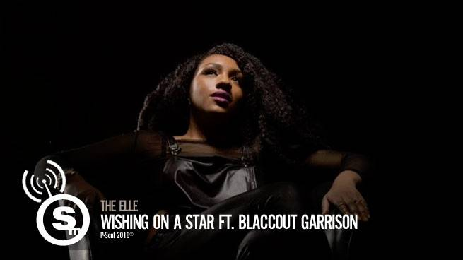 The Elle - Wishing on a Star ft. Blaccout Garrison